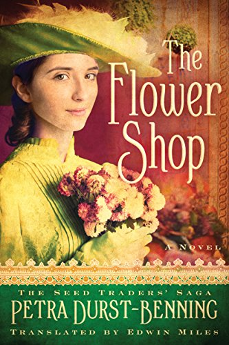 The Flower Shop (The Seed Traders' Saga Book - Shop Mile
