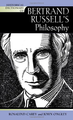 Download Historical Dictionary of Bertrand Russell's Philosophy (Historical Dictionaries of Religions, Philosophies, and Movements Series) Pdf