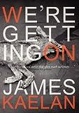 We're Getting On, James Kaelan, 0982034849