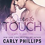 Dare to Touch: Dare to Love, Volume 3 | Carly Phillips