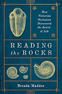 Book Cover: Reading the Rocks: How Victorian Geologists Discovered the Secret of Life