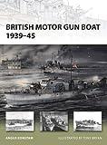 British Motor Gun Boat 1939–45 (New Vanguard Book 166)