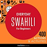Everyday Swahili for Beginners - 400 Actions & Activities |  Innovative Language Learning