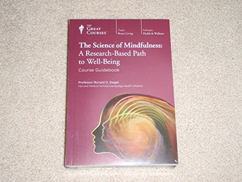 The Science of Mindfulness: A Research-Based Path to Well-Being by The Great Courses