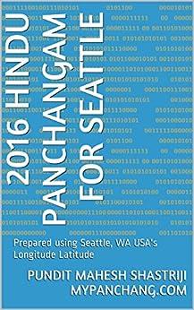 2016 Hindu Panchangam for Seattle: Prepared using Seattle