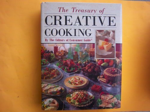 The Treasury of Creative Cooking by Editors of Consumer Guide (1992) Hardcover