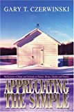 Appreciating the Simple, Gary Czerwinski, 0595316174