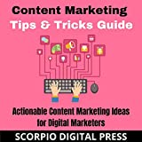 Content Marketing Tips & Tricks Guide: Actionable