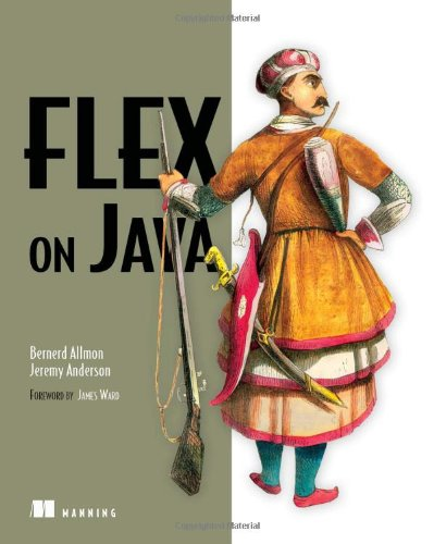 [PDF] Flex on Java Free Download | Publisher : Manning Publications | Category : Computers & Internet | ISBN 10 : 1933988797 | ISBN 13 : 9781933988795
