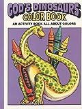 God's Dinosaurs Color Book, Earl Snellenberger and Bonita Snellenberger, 0890511713