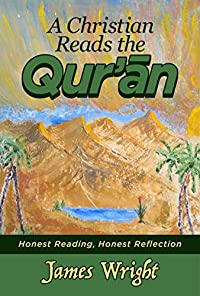 A Christian Reads The Qur'an by James Wright ebook deal