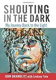 Shouting in the Dark, John Bramblitt and Lindsey Tate, 076278007X