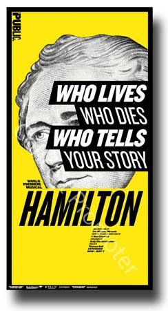 Hamilton Poster - Broadway Musical Play Alexander Lin Manuel-Miranda Public by Concert Promoter