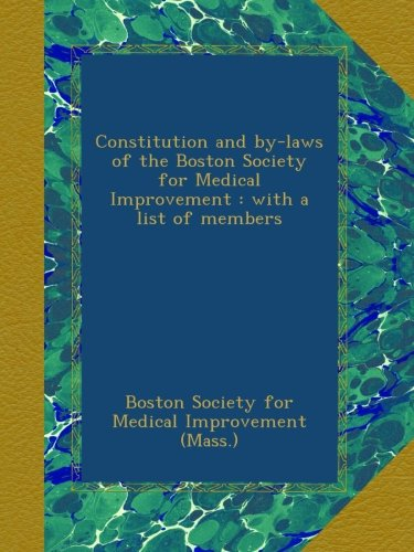 Constitution and by-laws of the Boston Society for Medical Improvement : with a list of members ebook