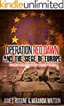 Operation Red Dawn and the Siege of E...