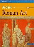 Ancient Roman Art (Art in History)
