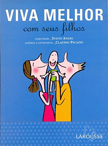 Viva Melhor Com Seus Filhos (Em Portuguese do Brasil) pdf epub
