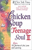 Chicken Soup for the Teenage Soul II, Jack L. Canfield, 0606182047