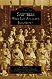 Sawtelle: West Los Angeles's Japantown by Jack Fujimoto PhD front cover