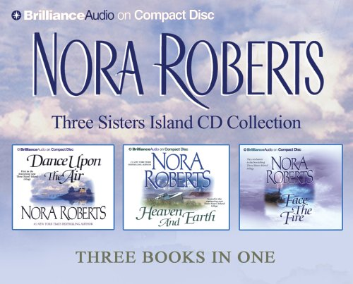 Download Nora Roberts Three Sisters Island CD Collection: Dance Upon the Air, Heaven and Earth, Face the Fire (Three Sisters Island Trilogy) pdf epub