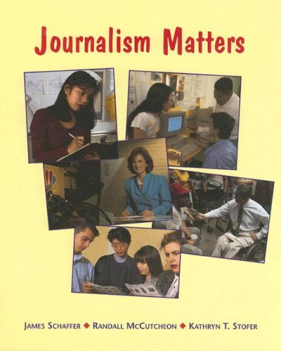 Journalism Matters, Student Text: Journalism Matters, Student Text