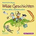 Wilde Geschichten: Piraten, Ritter, Räuberbanden Hörbuch von Ann-Katrin Heger Gesprochen von: Dominik Freiberger