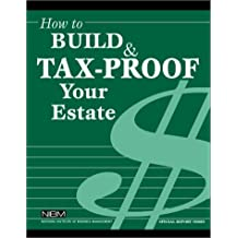 How to Build & Tax-Proof Your Estate