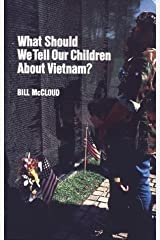 What Should We Tell Our Children About Vietnam? Hardcover