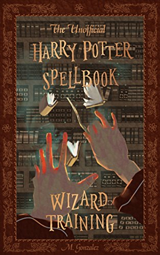 (The Unofficial Harry Potter Spellbook: Wizard Training: Kindle Edition)