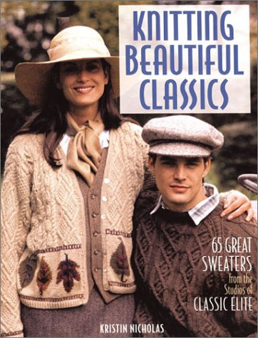 Knitting Beautiful Classics: 65 Great Sweaters from the Studios of Classic Elite pdf