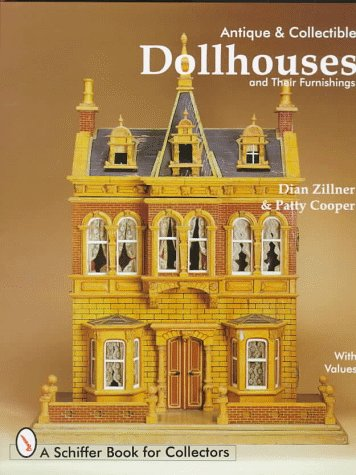 Antique and Collectible Dollhouses and Their Furnishings (Schiffer Book for Collectors)