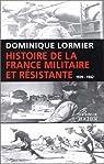 Histoire de la France militaire et résistante par Lormier