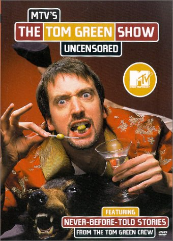 MTV's The Tom Green Show Uncensored by Sony