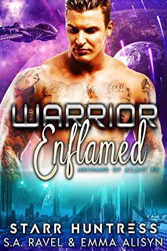 Warrior Enflamed: Alien Warrior Science Fiction Romance (Archans of Ailaut Book 2) by [Ravel, S.A., Alisyn, Emma, Huntress, Starr]