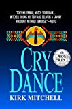Front cover for the book Cry Dance by Kirk Mitchell