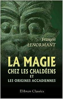 Book La magie chez les chaldéens et les origines accadiennes