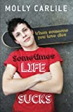 Sometimes Life Sucks, Molly Carlile, 1742371884