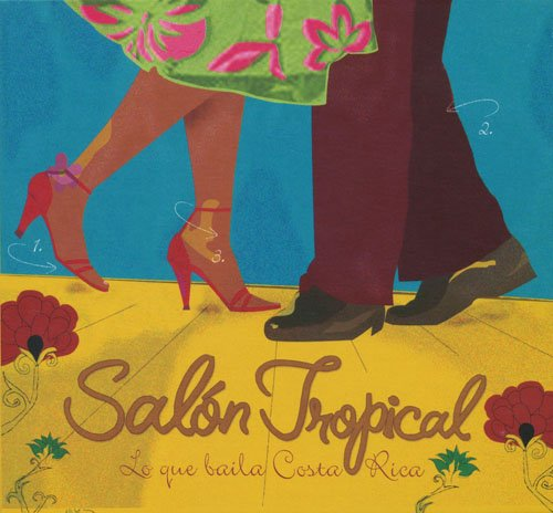 Salon Tropical Costa Rica Music Panorama / Various