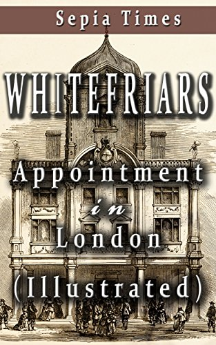 Whitefriars: Appointment in London (Illustrated) (Memories of London Book 2)