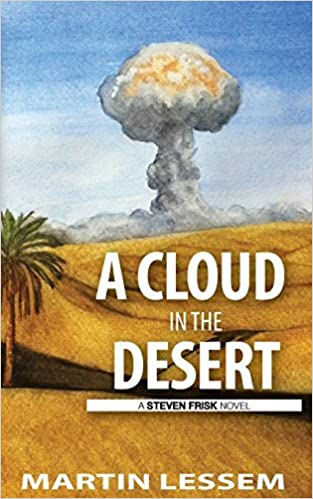 Book A Cloud in the Desert: A Steven Frisk Novel by Martin Lessem (2014-03-27)