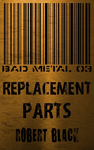 Bad Metal 03: Replacement Parts ()