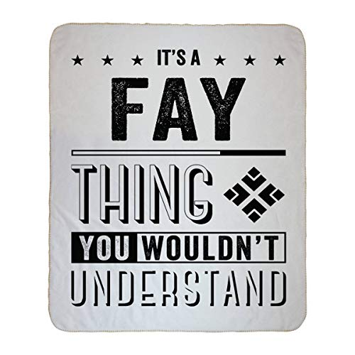 Personalized Customize Throw Blanket Bed, Blanket Made Custom - It's a Fay Thing You Wouldn't Understand - Mom Gifts Fleece Blanket Super Soft, Lightweight Easy Care 50