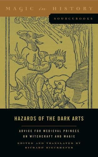 Hazards of the Dark Arts: Advice for Medieval Princes on Witchcraft and Magic