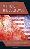 img - for Myths of the Cold War: Amending Historiographic Distortions book / textbook / text book