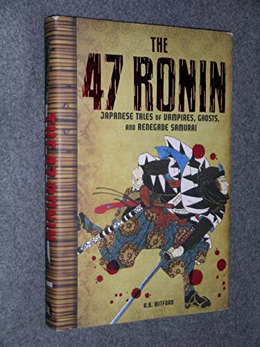 The 47 Ronin: Japanese Tales of Vampires, Ghosts and Renegade Samurai
