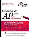 Cracking the AP English Literature, 2004-2005, Princeton Review Staff, 0375763856