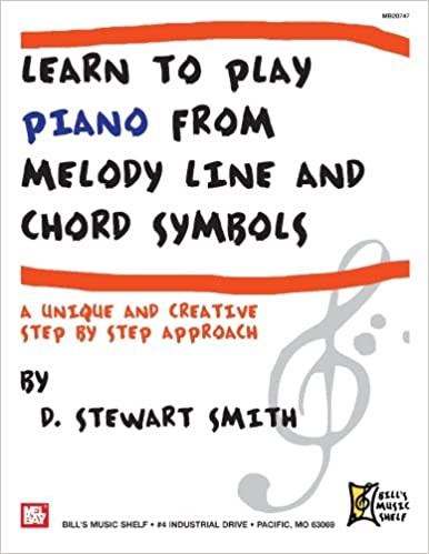 Learn To Play Piano From Melody Line And Chord Symbols D Stewart