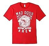 Mad Dogs Est 2017 Krew T-Shirt