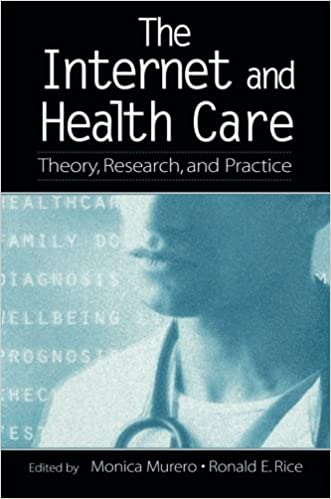 The Internet and Health Care: Theory, Research and Practice (Routledge Communication Series)