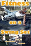 Fitness on a Swing Set, Karen Goeller, 1479372609
